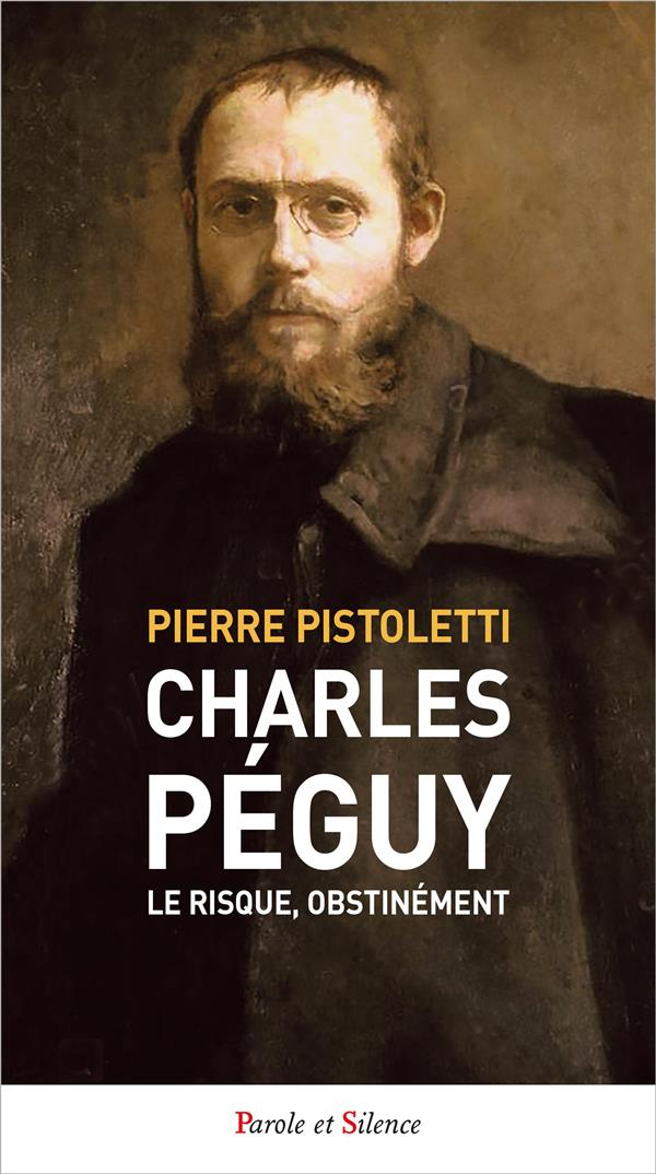 CHARLES PEGUY. LE RISQUE, OBSTINEMENT