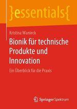Bionik für technische Produkte und Innovation  - Kristina Wanieck