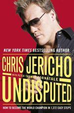 Undisputed  - Chris Jericho
