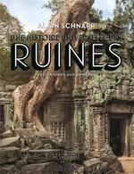 Une histoire universelle des ruines ; des origines aux Lumières