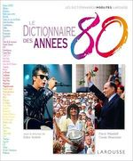 Le Dictionnaire des années 80  - Gilles Verlant & Pierre Mikaïloff - Gilles Verlant