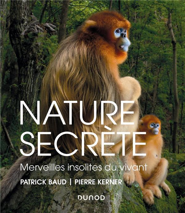 Nature secrète ; merveilles insolites du vivant