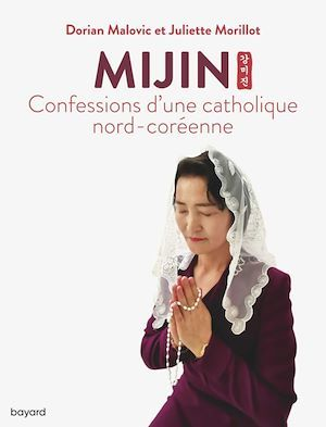 Mijin, confessions d'une catholique nord-coréenne