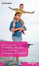 Vente EBooks : Le meilleur des pères - La surprise du bonheur  - Caroline Anderson - Rebecca Winters