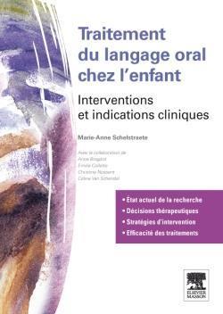 Troubles Et Traitements Du Langage Oral Chez L'Enfant ; Symptomes Et Interventions