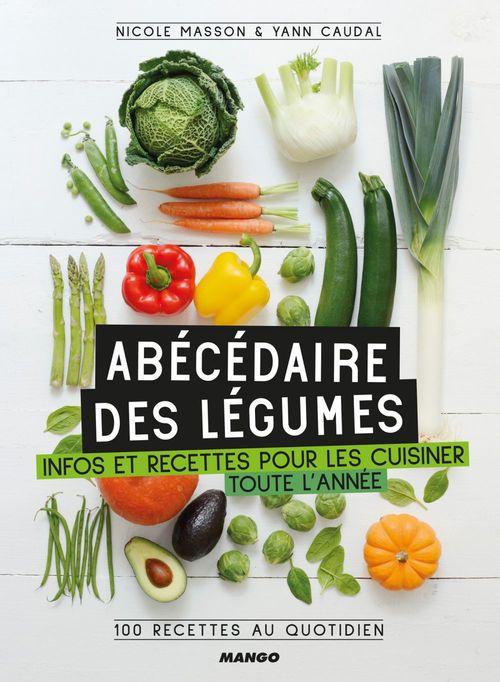 Abécédaire des légumes ; infos et recettes pour les cuisiner toute l'année !