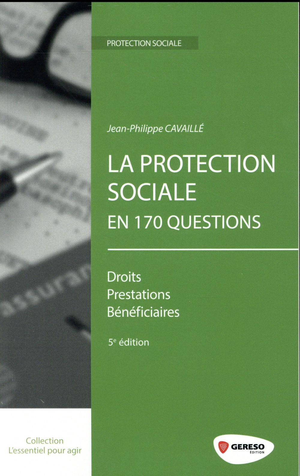 la protection sociale en 170 questions ; les droits, les prestations, les bénéficiaires (5e édition)