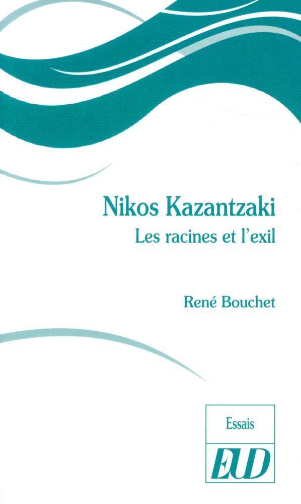Nikos Kazantzaki : les racines et l'exil