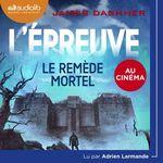 Vente AudioBook : L'Epreuve 3 - Le Remède mortel  - Dashner James