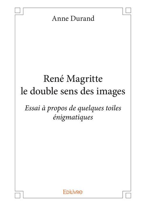 René Magritte ; le double sens des images