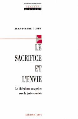 Le sacrifice et l'envie - le liberalisme aux prises avec la justice sociale