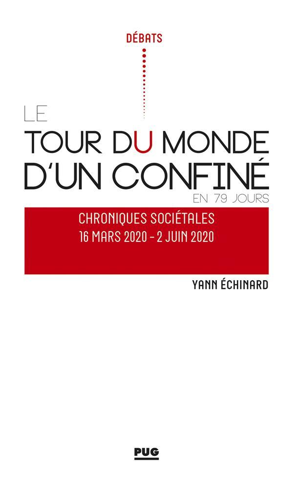 tour du monde d'un confiné en 79 jours ; chroniques sociétales, 16 mars 2020-2 juin 2020