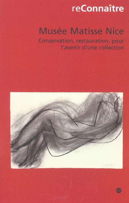Musée Matisse Nice ; conservation, restauration, pour l avenir d une collection