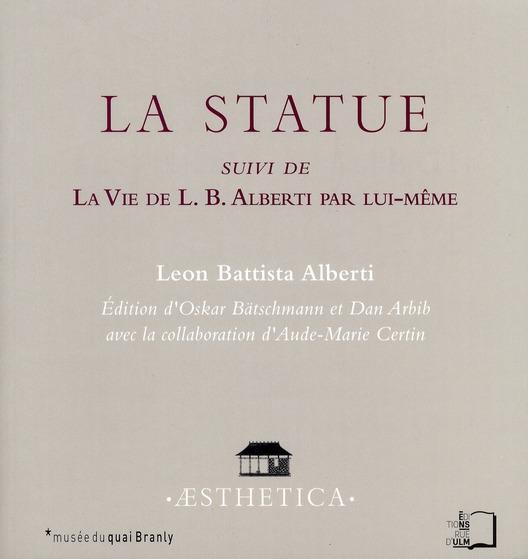 La statue ; la vie de L.B. Alberti par lui-même