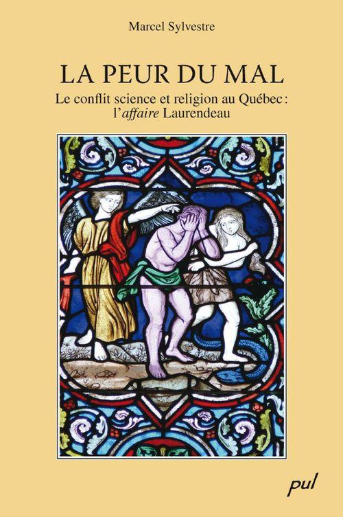 La peur du mal, conflit entre science et religion cas laurendeau