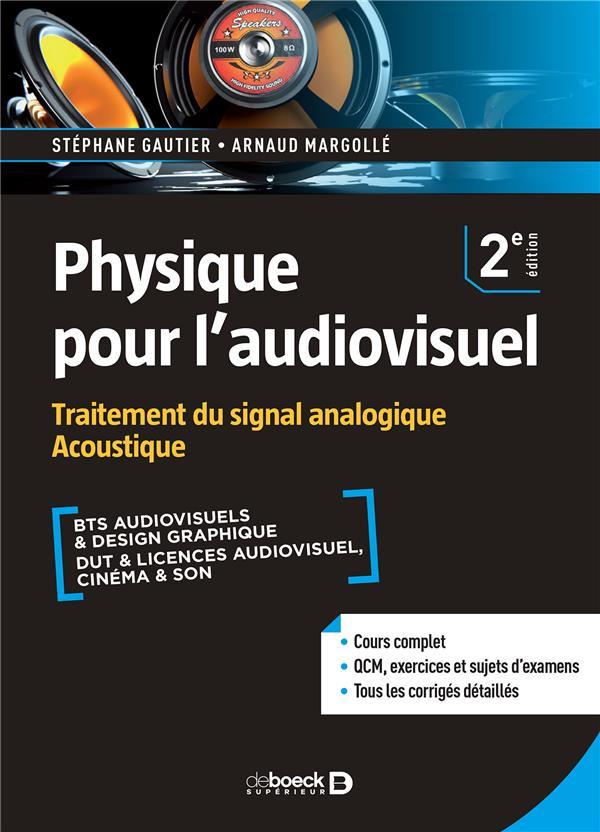 Physique pour l'audiovisuel ; traitement du signal analogique acoustique (2e édition)