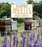 Mes premières abeilles ; mode d'emploi  - Pierre Maréchal