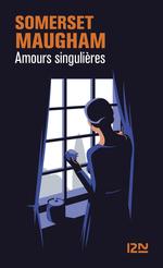 Vente Livre Numérique : Amours singulières  - Somerset MAUGHAM