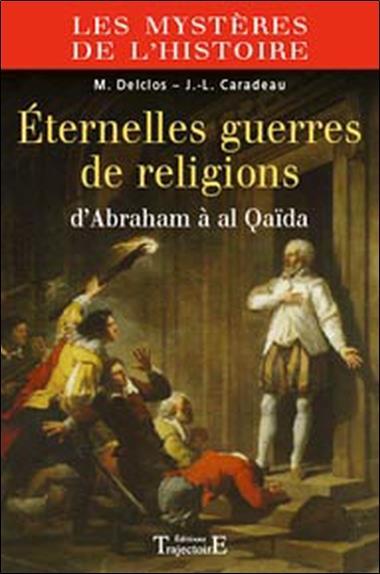 éternelles guerres de religion ; d'Abraham à al Qaïda