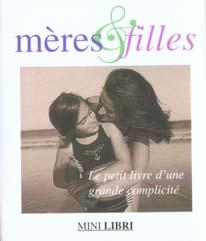 Le petit livre de l'amour entre les meres et leurs filles