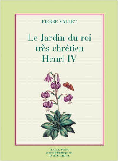 Le jardin du roi très chrétien henri IV