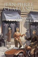 Vente Livre Numérique : Les années de plomb T1 La déchéance d'Édouard  - Jean-Pierre Charland
