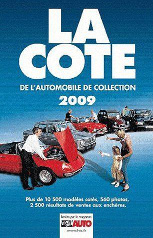 La cote de l'automobile de collection (édition 2009)