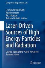 Laser-Driven Sources of High Energy Particles and Radiation  - Antonio Giulietti - Petra  Koester - Leonida Antonio Gizzi - Ralph Assmann