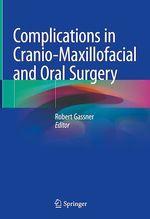 Complications in Cranio-Maxillofacial and Oral Surgery  - Robert Gassner