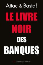 Vente EBooks : Le livre noir des banques  - Attac France - Basta !