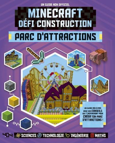 Minecraft ; défi construction ; parc d'attractions ; un guide non officiel