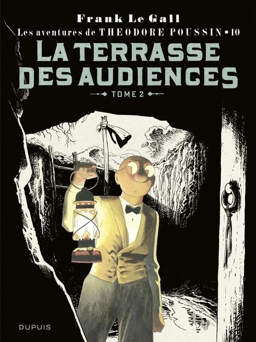Théodore Poussin T.10 ; la terrasse des audiences t.2
