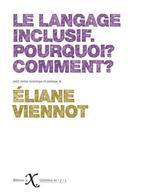 Couverture de Langage Inclusif : Pourquoi , Comment (Le)
