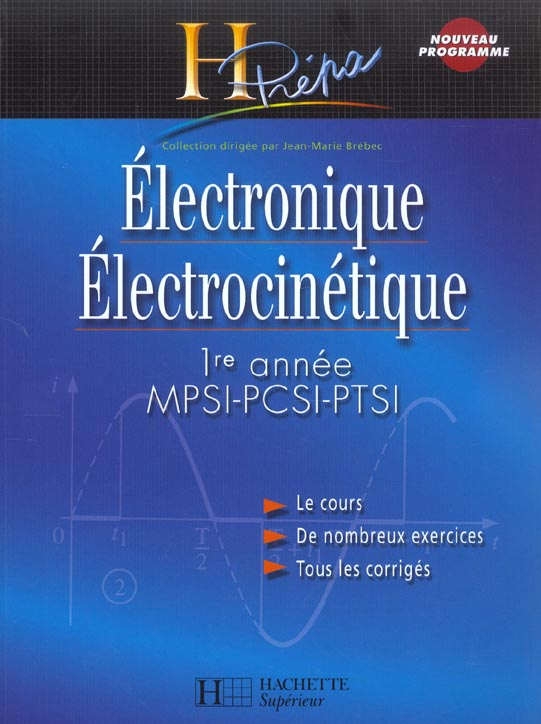 Electronique/Electrocinetique 1re Annee Mpsi-Pcsi-Ptsi - Cours Et Exercices Resolus