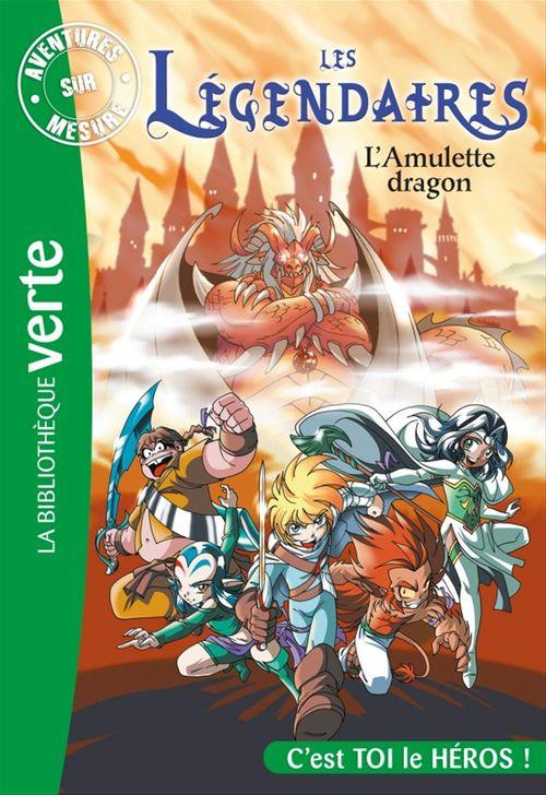 Les Légendaires ; aventures sur mesure ; l'amulette dragon