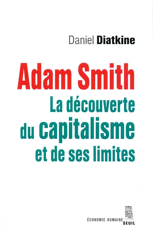 Adam Smith ; la découverte du capitalisme et de ses limites