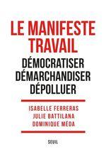 Vente EBooks : Le Manifeste travail  - Dominique Méda - Isabelle Ferreras - Julie Battilana