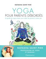 Yoga pour parents debordes  - Natasha Saint Pier