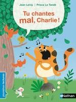 Vente EBooks : Tu chantes mal, Charlie ! - Premières Lectures - Dès 6 ans  - Jean Leroy
