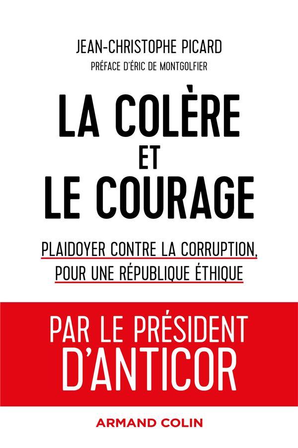 La colère et le courage ; plaidoyer contre la corruption, pour une République éthique