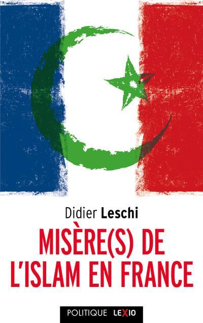 MISERE(S) DE L'ISLAM EN FRANCE