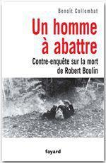 Un homme à abattre  - Benoit Collombat