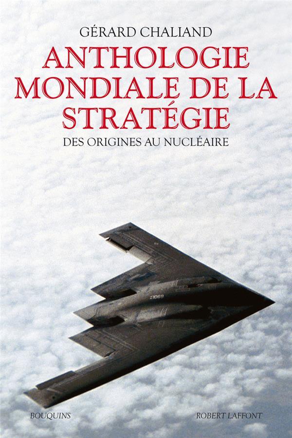 Anthologie Mondiale De La Strategie ; Des Origines Au Nucleaire
