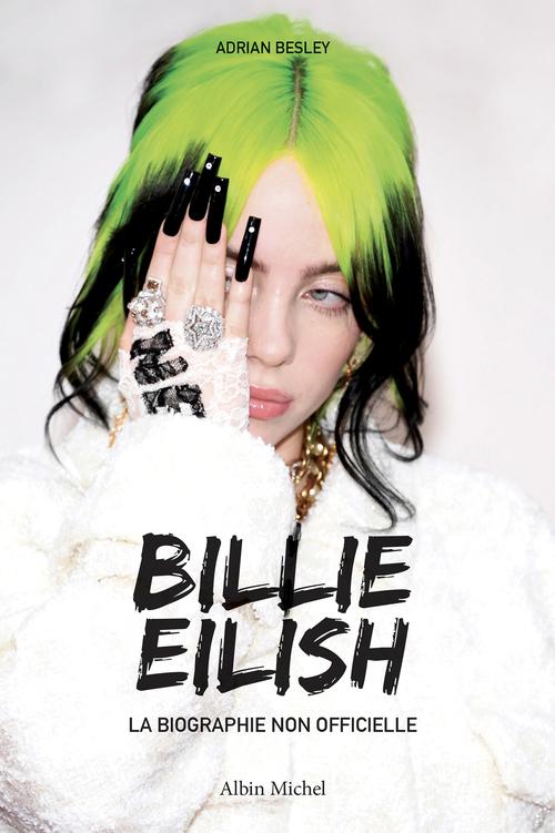 Billie Eilish ; la biographie non officielle