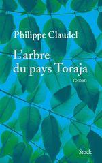 Vente Livre Numérique : L'arbre du pays Toraja  - Philippe Claudel
