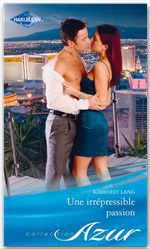 Vente EBooks : Une irrépressible passion  - Kimberly Lang