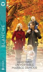 Vente Livre Numérique : Un véritable mariage d'amour  - Lilian Darcy