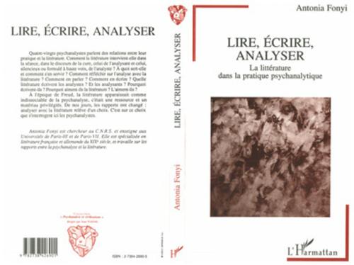 Lire, ecrire, analyser - la litterature dans la pratique psychanalytique