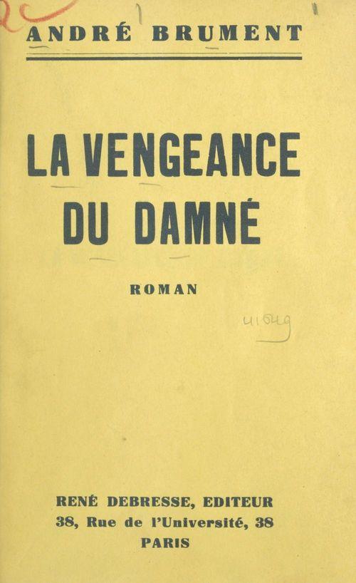 La vengeance du damné  - André Brument