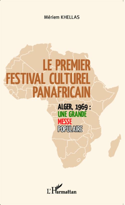 Le premier festival panafricain d'Alger 1969 : une grande messe populaire